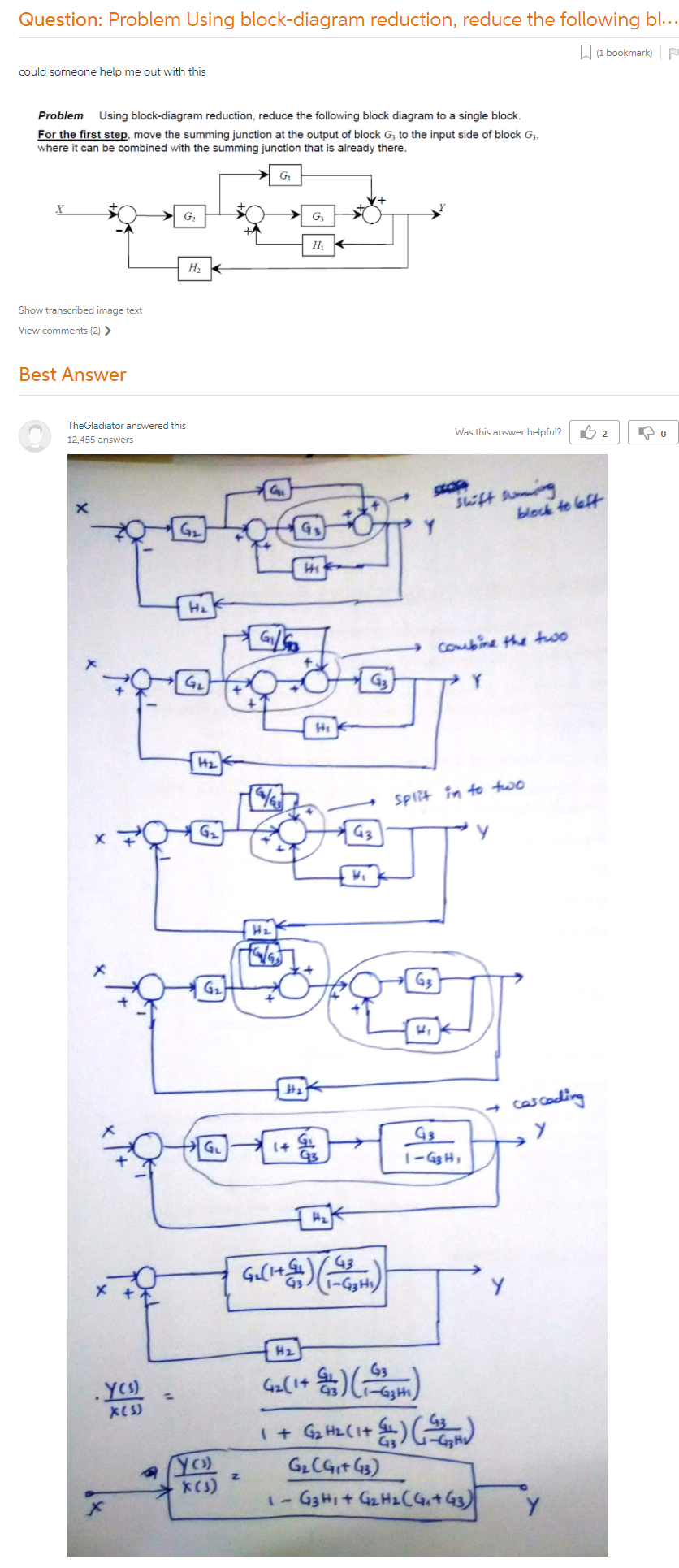 Problem Using Block-diagram Reduction, Reduce The Following Block Diagram  To A Single Block. For The First Step, Move The Summing Junction At The  Output Of Block G3 To The Input Side Of Block G3, Where It Can Be Combined  With The Summing Junction That Is Already There.