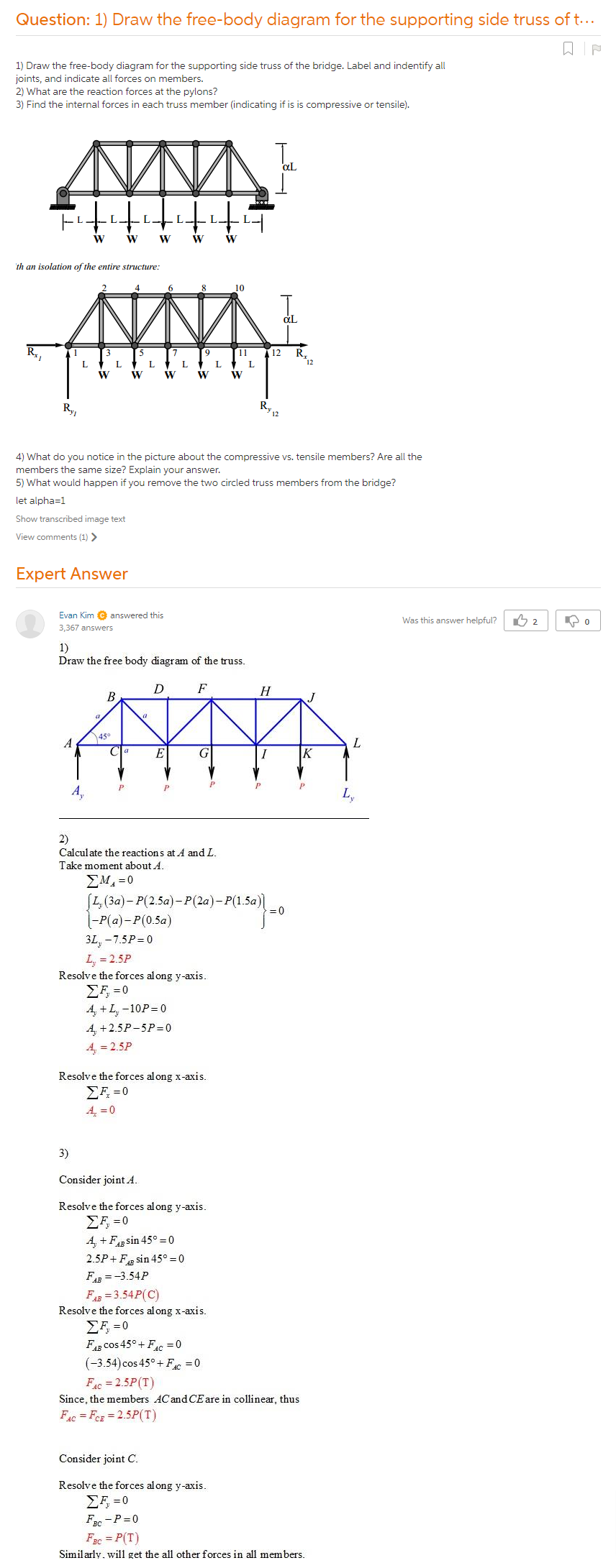 1) Draw The Free-body Diagram For The Supporting Side Truss Of The Bridge.  Label And Indentify All Joints, And Indicate All Forces On Members. 2) What  Are The Reaction Forces At The Pylons? 3) Find The Internal Forces In Each  Truss Member (indicating If Is Is Compressive Or Tensile). 4) What Do You  Notice In The Picture About The Compressive Vs. Tensile ...